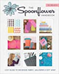 The Spoonflower Handbook: A DIY Guide...