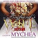 My Boyfriend's Wife Audiobook by  Mychea Narrated by Nicole Small