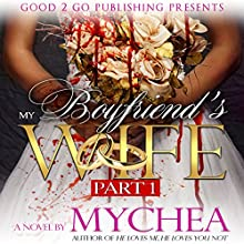 My Boyfriend's Wife Audiobook by  Mychea Narrated by Nicole Small