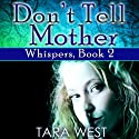 Don't Tell Mother (       UNABRIDGED) by Tara West Narrated by Rebecca Roberts