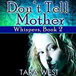 Don't Tell Mother | Tara West