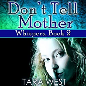 Don't Tell Mother | [Tara West]