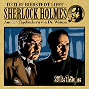 Süße Träume (Sherlock Holmes: Aus den Tagebüchern von Dr. Watson) | Gunter Arentzen