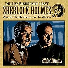 Süße Träume (Sherlock Holmes: Aus den Tagebüchern von Dr. Watson) Hörbuch von Gunter Arentzen Gesprochen von: Detlef Bierstedt