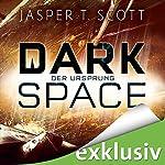 Der Ursprung (Dark Space 3) | Jasper T. Scott