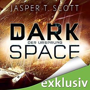 Der Ursprung (Dark Space 3) Hörbuch von Jasper T. Scott Gesprochen von: Matthias Lühn
