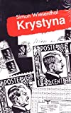 Krystyna: The Tragedy of the Polish Resistance (Studies in Austrian Literature, Culture, and Thought Translation Series) (0929497368) by Wiesenthal, Simon