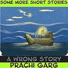 A Wrong Story | Livre audio Auteur(s) : Prachi Garg Narrateur(s) : John Hawkes