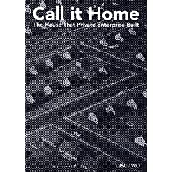 Call it Home: the house that private enterprise built Disc Two