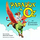 Paradox in Oz Hörbuch von Edward Einhorn Gesprochen von: Maxwell Zener
