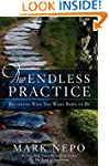 The Endless Practice: Becoming Who Yo...