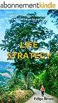 Life Strategy: How to design a life o...