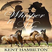 Whisper to Me: The Martin Ranch Saga, Book 2 | Kent HamiIlton