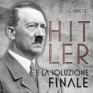 Hitler e la Soluzione Finale Audiobook