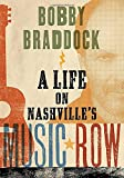 img - for Bobby Braddock: A Life on Nashville's Music Row (Co-published with the Country Music Foundation Press) book / textbook / text book