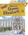 Famous People, Great Events: Becoming Queen Elizabeth II