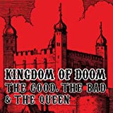 The Bad & The Queen The Good Kingdom of Doom