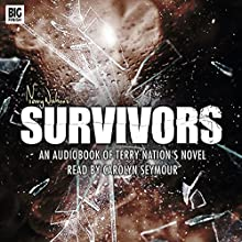 Survivors (       UNABRIDGED) by Terry Nation Narrated by Carolyn Seymour