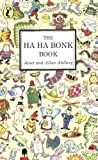 img - for The Ha Ha Bonk Book (Young Puffin Books) by Ahlberg, Janet 1st (first) Thus Edition (1982) book / textbook / text book