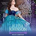 As Luck Would Have It: Providence Series, Book 1 Audiobook by Alissa Johnson Narrated by Carmen Rose