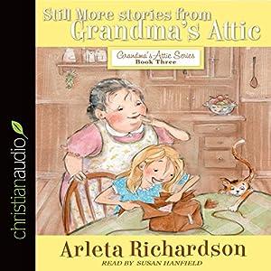 Still More Stories from Grandma's Attic Audiobook