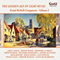 The Golden Age of Light Music: Great British Composers - Vol. 1