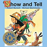 img - for Show and Tell (Classic Munsch) book / textbook / text book