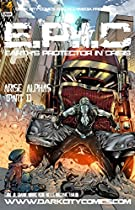 E.p.i.c (earth's Protector In Crisis) Issue #2 Arise Alphas (part 1): Arise Alphas (part 1)