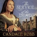 The Service of the Dead: A Kate Clifford Mystery, Book 1 Audiobook by Candace Robb Narrated by Sarah Nichols