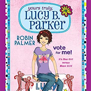 Yours Truly, Lucy B. Parker: Vote for Me Audiobook