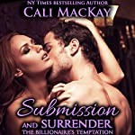 Submission and Surrender: The Billionaire's Temptation Series, Volume 2 | Cali MacKay