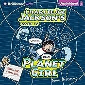 Charlie Joe Jackson's Guide to Planet Girl: Charlie Joe Jackson, Book 5 | Tommy Greenwald