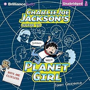 Charlie Joe Jackson's Guide to Planet Girl Audiobook