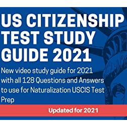 US Citizenship Test Study Guide 2021 - New video study guide for 2021 with all 128 Questions and Answers to use for Naturalization USCIS Civics Test Prep