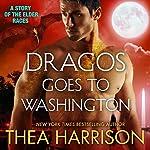 Dragos Goes to Washington: Elder Races | Thea Harrison