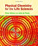Physical Chemistry for the Life Sciences (0716786281) by Atkins, Peter