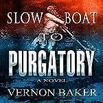 Slow Boat to Purgatory | Vernon Baker