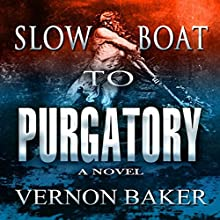 Slow Boat to Purgatory Audiobook by Vernon Baker Narrated by Dennis Kleinman
