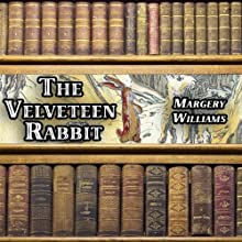 The Velveteen Rabbit (       UNABRIDGED) by Margery Williams Narrated by Gale Van Cott