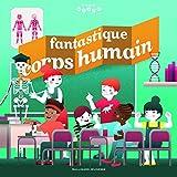 """Afficher """"Fantastique corps humain"""""""