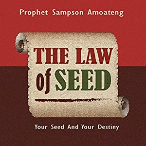 The Law of Seed: Your Seed and Your Destiny Audiobook