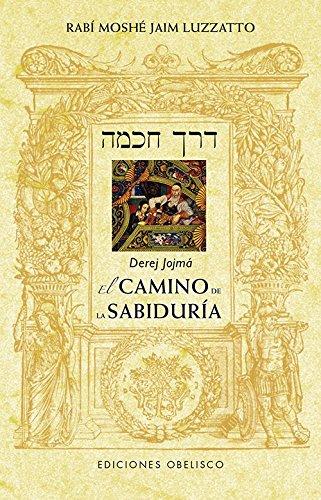 Derej Jojma. El Camino De La Sabiduría (CABALA Y JUDAISMO)