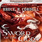 Sword of the Gods: Forgotten Realms: The Abyssal Plague, Book 1 (       UNABRIDGED) by Bruce R. Cordell Narrated by John Pruden