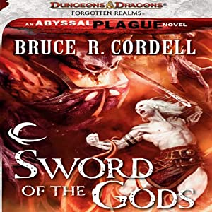 Sword of the Gods: Forgotten Realms: The Abyssal Plague, Book 1 | [Bruce R. Cordell]