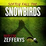 Softly Fall the Snowbirds | Marlene Zefferys