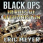 Black Ops Heroes of Afghanistan | Eric Meyer