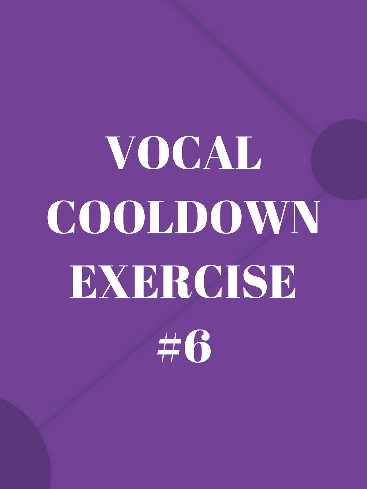 Vocal Cooldown Exercise #6