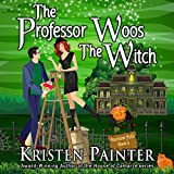The Professor Woos the Witch: Nocturne Falls, Book 4