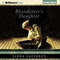 The Bloodletter's Daughter: A Novel of Old Bohemia (       UNABRIDGED) by Linda Lafferty Narrated by Carrington MacDuffie