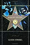 img - for Worlds Collide by Alison Strobel (2005-03-15) book / textbook / text book